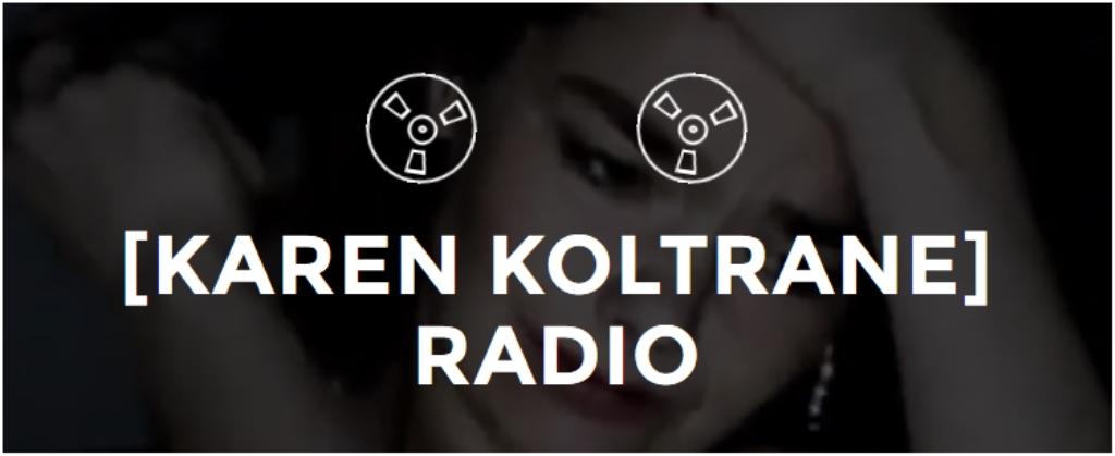 Karen Koltrane Radio