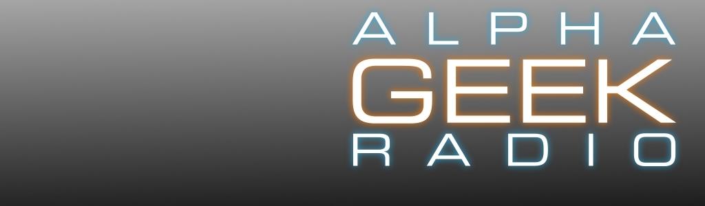 Alpha Geek Radio - In Development