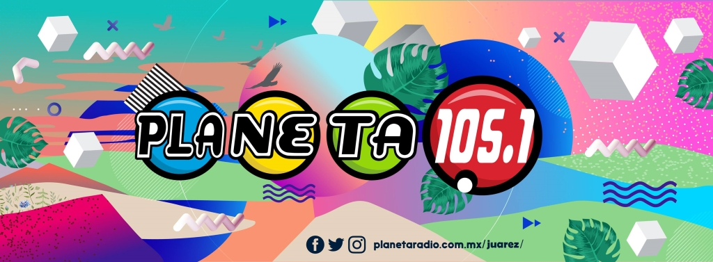 Planeta 105.1 FM Ciudad Juárez