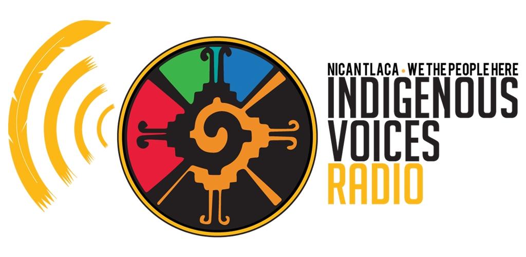 Nican Tlaca Indigenous Voices Radio