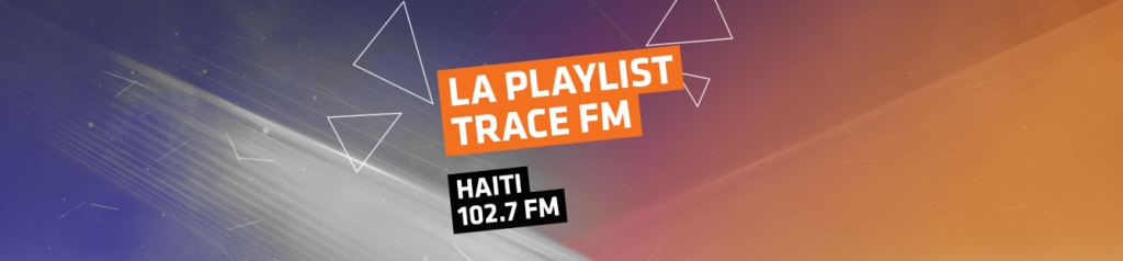 TRACE FM HAITI | 102.7 FM
