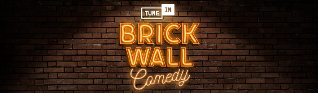 Brick Wall Comedy (Explicit)