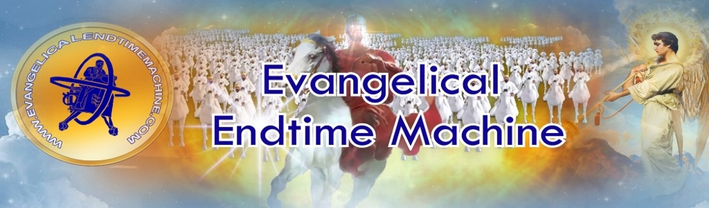 Evangelical Endtime Machine