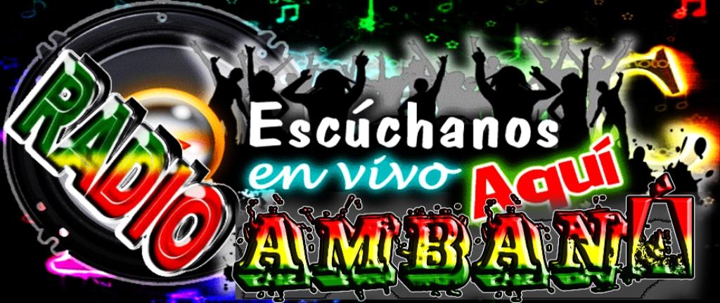 RADIO AMBANÁ LA MÁS POPULAR