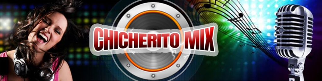Radio Chicherito Mix