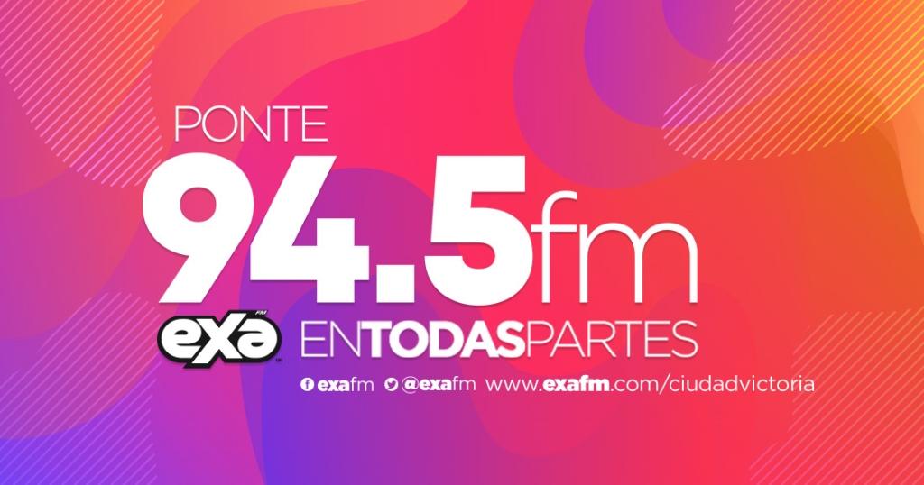 EXA FM 94.5 Ciudad Victoria