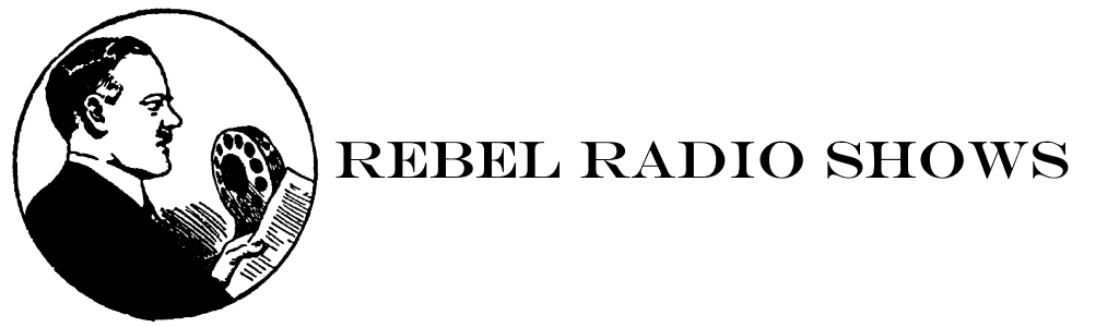 Rebel Radio Shows