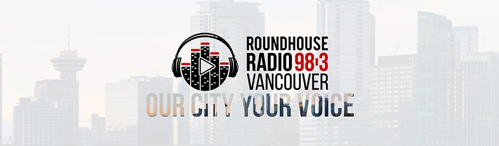 Roundhouse Radio 98.3 Vancouver